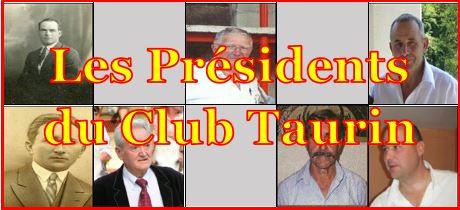 Les présidents du Club Taurin